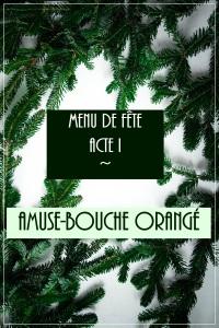 IMG_5046 Acte I - Amuse bouche orangés