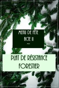 IMG_5046 Acte II - Plat de résistance forestier