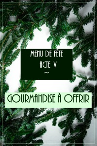 IMG_5046 Acte V - Gourmandise à offrir