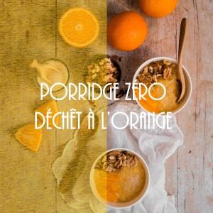 Recette de porridge anti-gaspillage à l'orange - photography