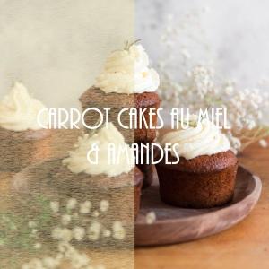 Recette de petits carrot cakes au miel et aux amandes, topping mascarpone (spécial Pâques)
