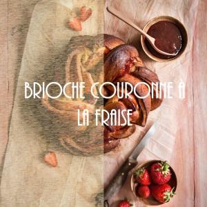 Recette de brioche tressée aux fraises