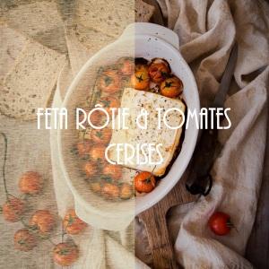 Recette de feta rôtie et tomates cerises rôties