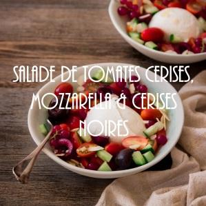 Salade Caprese tomate cerise, mozzarella et cerise - summer salad photography