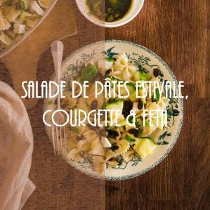 Recette de salade de pâtes estivale, courgette et feta
