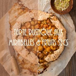 Recette de tarte rustique aux mirabelles et fruits secs - photography