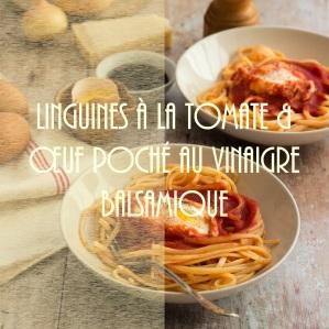 Recette de linguines à la tomate et oeuf poché au vinaigre balsamique