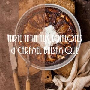 Recette de tarte tatin aux échalotes et caramel balsamique