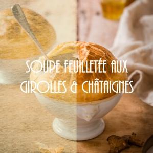 Recette de soupe feuilletée aux girolles et châtaignes