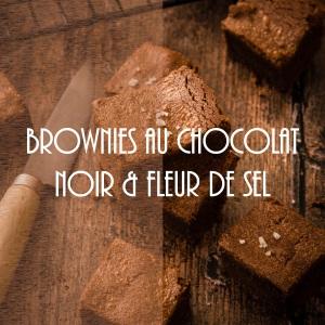 Recette de brownies au chocolat noir et à la fleur de sel