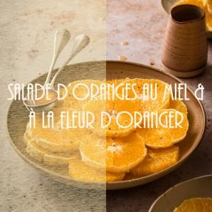 Recette de salade d'oranges fraîches au miel et à la fleur d'oranger